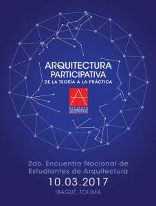 2do. Encuentro Nacional de Estudiantes de Arquitectura - De la Teoría a la Práctica @ Ibagué, Tolima