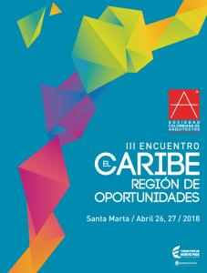 III ENCUENTRO EL CARIBE, REGIÓN DE OPORTUNIDADES @ Santa Marta, Magdalena