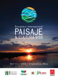 ENCUENTRO INTERNACIONAL PAISAJE Y CULTURA VIVA @ Villavicencio, Meta